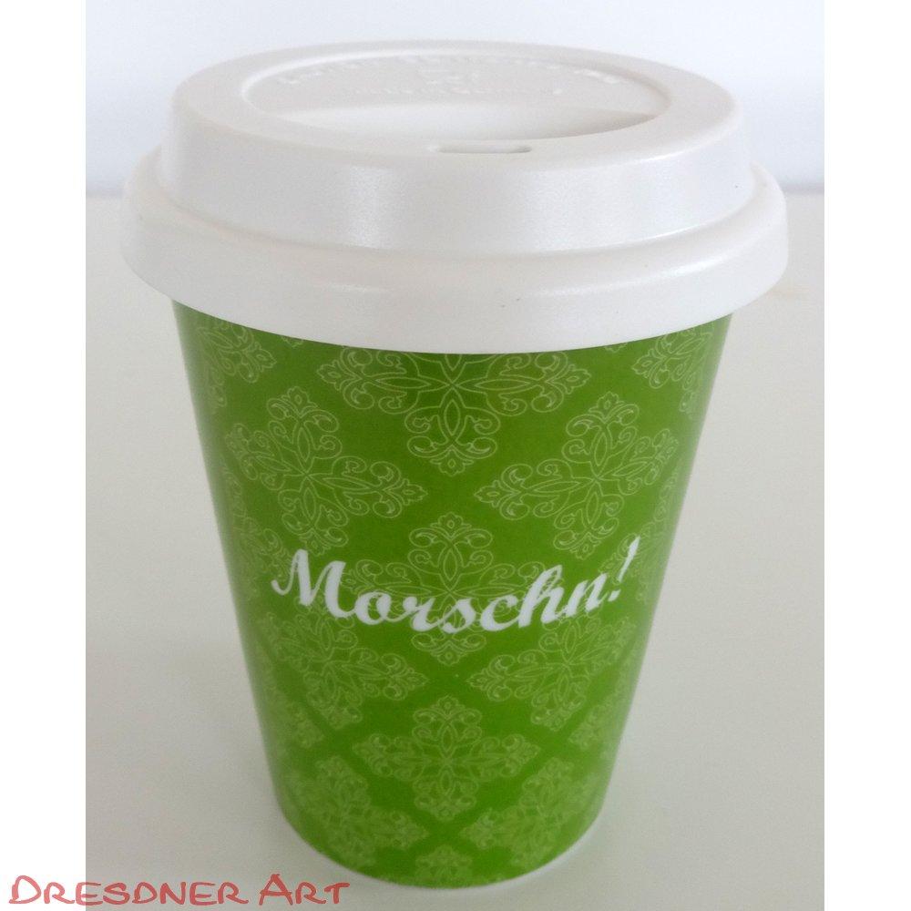 Coffee-to-go Becher Morschn!   Sächsisch   Souvenir - Dresdner Art - Moderne Dresden und Sachsen ...